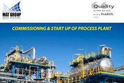 Commissionng & Start Up of Process Plant :
