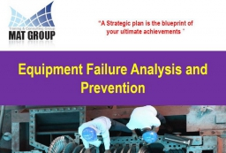 Equipment Failure Analysis and Prevention :